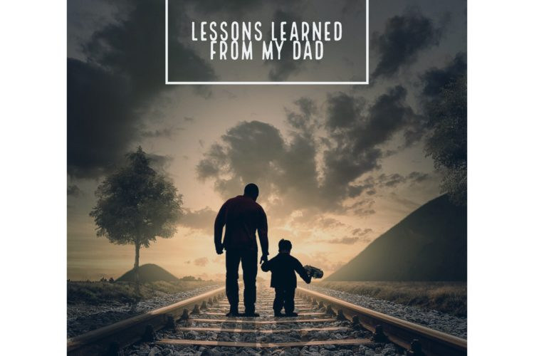 Valuable life and business lessons learned from my dad