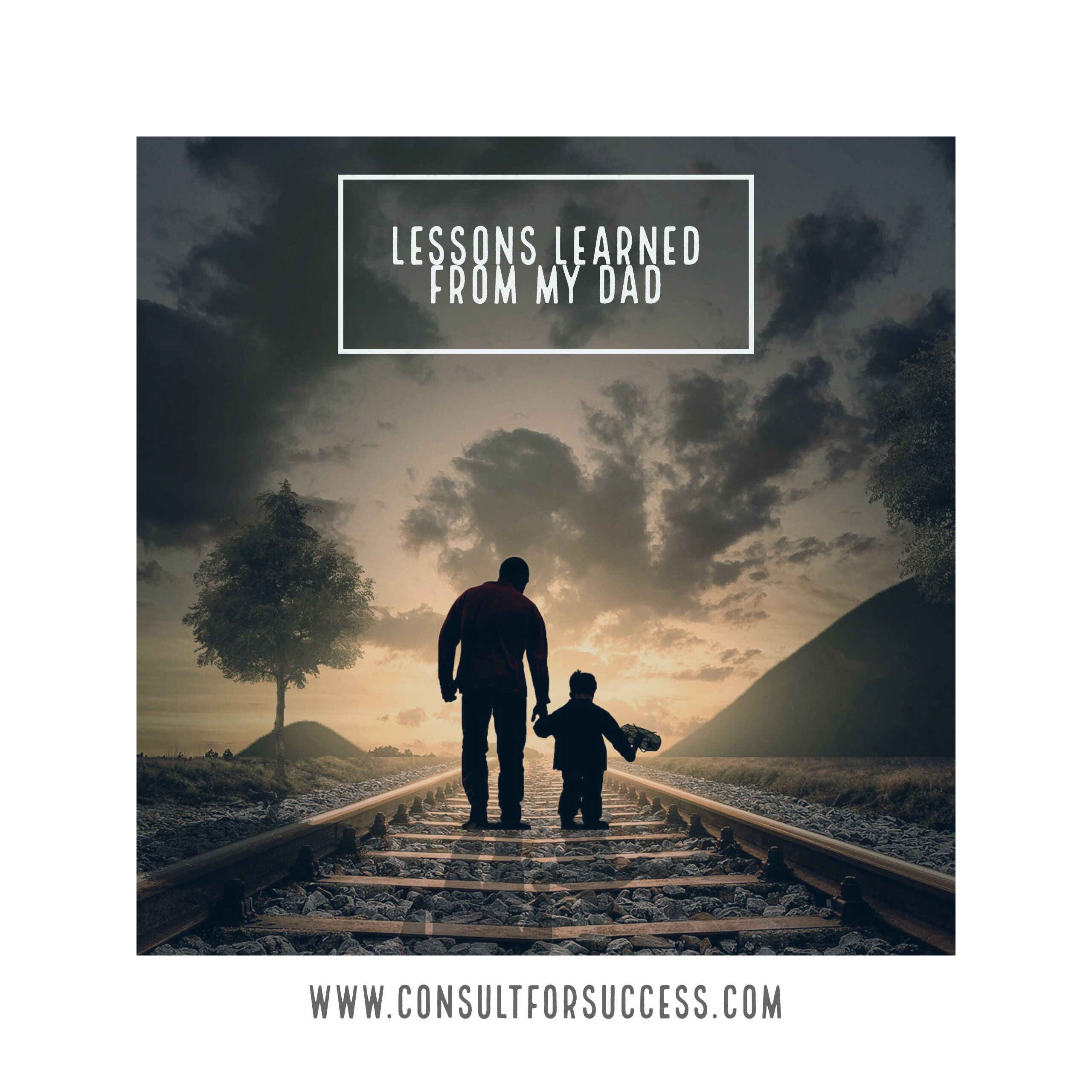 lessons learned from my dad